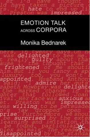 Emotion Talk Across Corpora Monika Bednarek