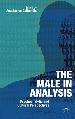 The Male In Analysis: A Freudian Paradox  by  Anastasios Gaitanidis
