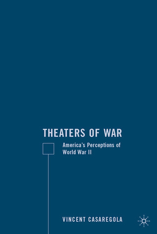Theaters of War  by  Vincent Casaregola