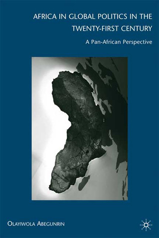 Nigeria, the United States, and Foreign Policy in Africa: Security, Governance, and Resources  by  Olayiwola Abegunrin