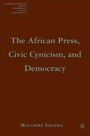The African Press, Civic Cynicism, and Democracy  by  Minabere Ibelema