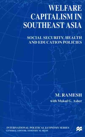 Social Policy in East and Southeast Asia: Education, Health, Housing and Income Maintenance M. Ramesh