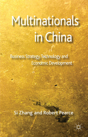 Multinationals in China: Business Strategy, Technology and Economic Development Si Zhang