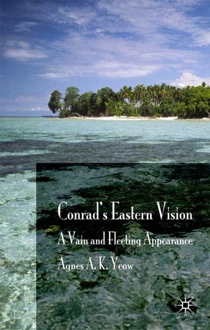 Conrads Eastern Vision: A Vain and Floating Appearance Agnes Swee Kim Yeow