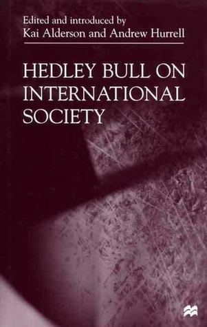 On Global Order: Power, Values, and the Constitution of International Society  by  Andrew Hurrell