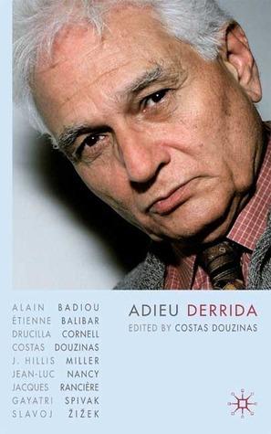 Adieu, Derrida  by  Costas Douzinas