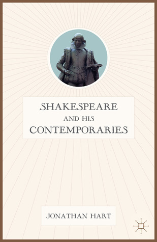 Shakespeare: Poetry, History, and Culture  by  Jonathan Hart
