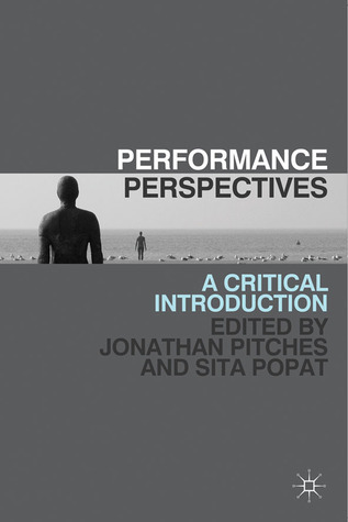 Performance Perspectives: A Critical Introduction  by  Jonathan Pitches