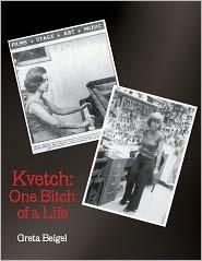 Kvetch: One Bitch of a Life Greta Beigel