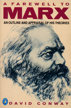 Farewell to Marx: An Outline and Appraisal of His Theories David  Conway