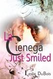 La Cienega Just Smiled  by  Leslie DuBois