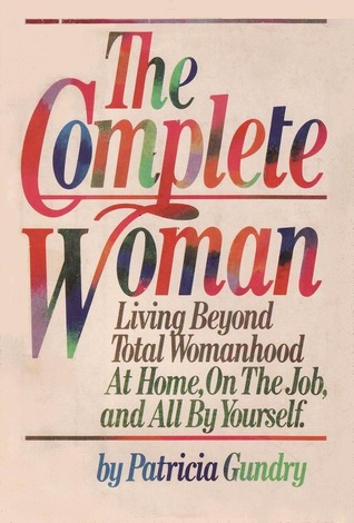 The Complete Woman Patricia Gundry