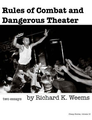 Rules of Combat and Dangerous Theater - two essays (Cheap Stories, #10) Richard K. Weems