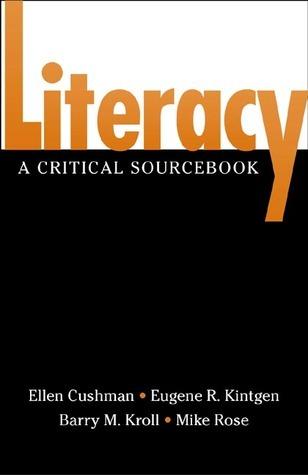 Literacy: A Critical Sourcebook Ellen Cushman