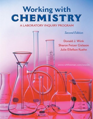 Working with Chemistry: A Laboratory Inquiry Program Donald J. Wink