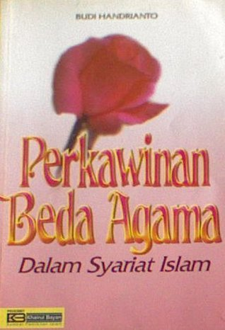 Perkawinan Beda Agama Dalam Syariat Islam Budi Handrianto