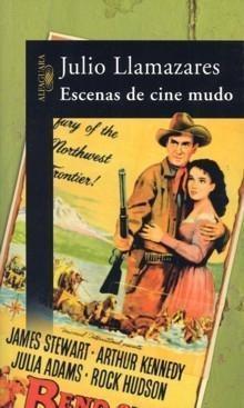 Escenas de cine mudo Julio Llamazares