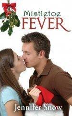 Mistletoe Fever  by  Jennifer Snow