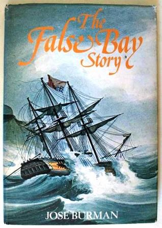 The False Bay Story  by  Jose Burman