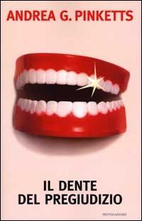 Il dente del pregiudizio  by  Andrea G. Pinketts
