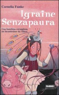 Igraine Senzapaura  by  Cornelia Funke