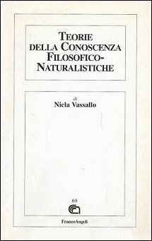 Teorie Della Conoscenza Filosofico-Naturalistiche  by  Nicla Vassallo