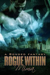 Rogue Within (Bonded Fantasy, #9)  by  Mima