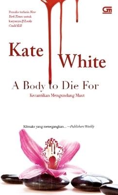 A Body To Die For - Kecantikan Mengundang Maut Kate White