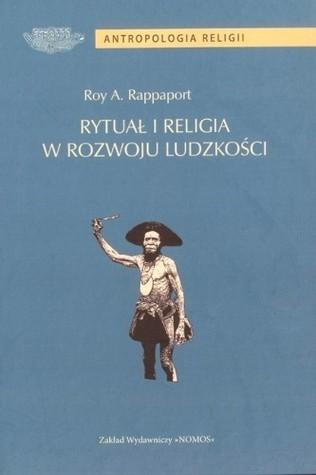Rytuał i religia w rozwoju ludzkości  by  Roy A. Rappaport