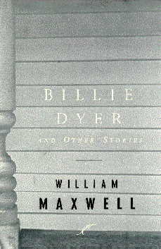 Billie Dyer And Other Stories William Maxwell