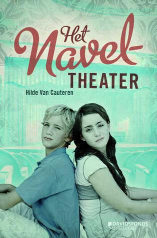 Het naveltheater  by  Hilde van Cauteren
