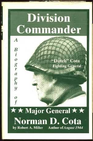 Division Commander: A Biography of Major General Norman D. Cota  by  Robert A. Miller
