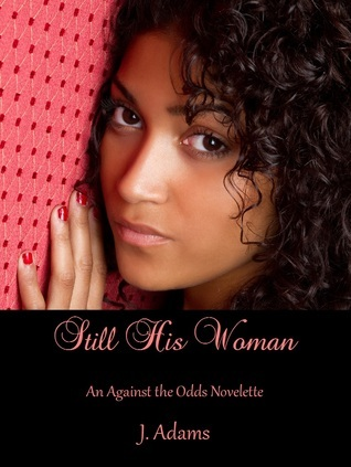 Still His Woman - An Against the Odds Novelette  by  Jewel Adams