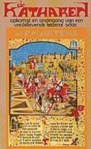 De Katharen: de opgang en vernietiging van een vredelievende ketterse sekte in de Middeleeuwen  by  W. P Martens