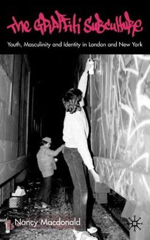 Graffiti Subculture Nancy MacDonald