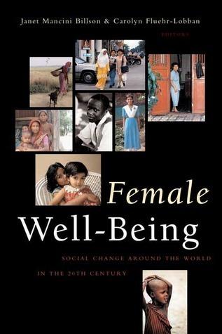 Female Well-Being: Toward a Global Theory of Social Change Carolyn Fluehr-Lobban
