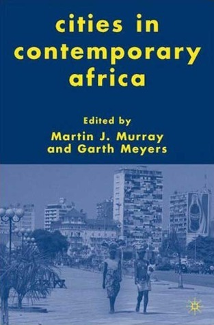 Cities in Contemporary Africa  by  Garth A. Myers