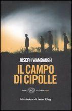 Il campo di cipolle  by  Joseph Wambaugh