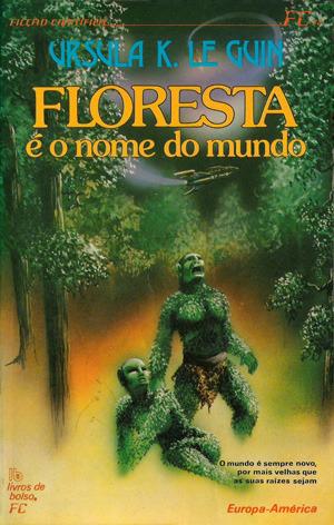 Floresta é o Nome do Mundo  by  Ursula K. Le Guin