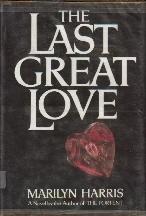 The Last Great Love  by  Marilyn Harris