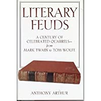 Literary Feuds A Century Of Celebrated Quarrels From