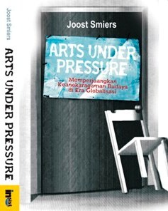 Arts Under Pressure: Memperjuangkan Keanekaragaman Budaya di Era Globalisasi Joost Smiers