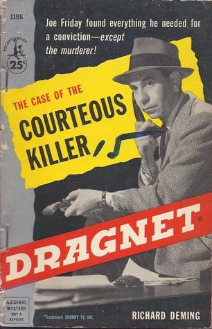 Dragnet: The Case of the Courteous Killer Richard Deming