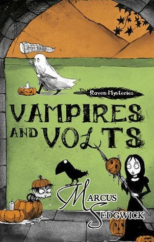 Vampires and Volts (The Raven Mysteries, #4) Marcus Sedgwick
