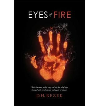 Eyes of Fire D. H. Rezek