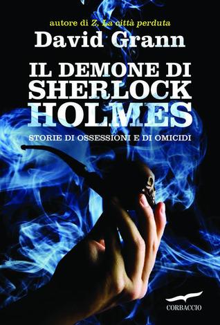 Il demone di Sherlock Holmes  by  David Grann
