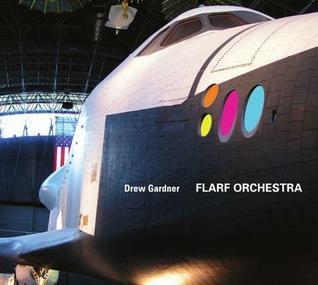 Flarf Orchestra Drew Gardner