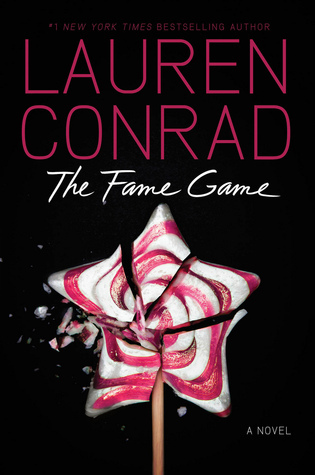 The Fame Game (Fame Game, #1) Lauren Conrad