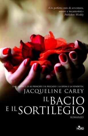 Il bacio e il sortilegio (Ciclo su Imriel #5) Jacqueline Carey