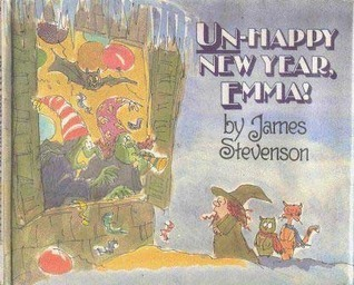 Un-Happy New Year, Emma!  by  James Stevenson